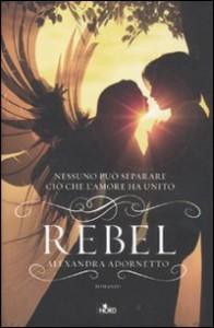 Rebel  - Alexandra Adornetto, Laura Prandino, Alice Gerratana