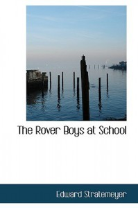 The Rover Boys at School - Arthur M. Winfield