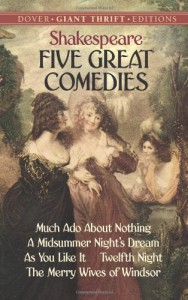 Five Great Comedies: Much Ado About Nothing, Twelfth Night, A Midsummer Night's Dream, As You Like It and The Merry Wives of Windsor - William Shakespeare