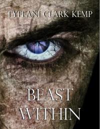 Beast Within  - Tyffani Clark Kemp