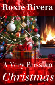A Very Russian Christmas (Her Russian Protector) - Roxie Rivera