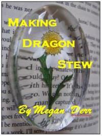 Making Dragon Stew - Megan Derr
