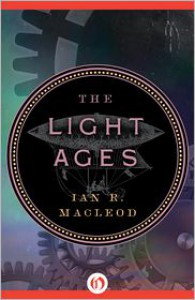 The Light Ages  - Ian R. MacLeod
