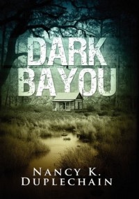 Dark Bayou - Nancy K. Duplechain