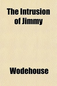 The Intrusion of Jimmy - P.G. Wodehouse