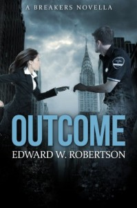 Outcome (Breakers) - Edward W. Robertson