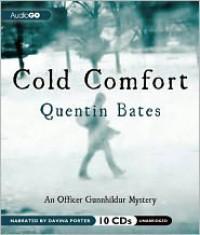 Cold Comfort: An Officer Gunnhildur Mystery - Quentin Bates, Davina Porter