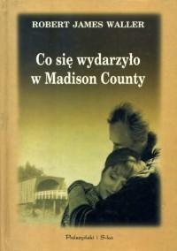 Co się wydarzyło w Madison County - Robert James Waller, Dorota Malinowska