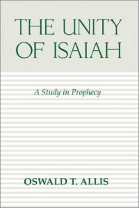 Unity of Isaiah - Oswald T. Allis