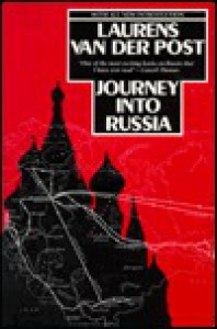 Journey Into Russia - Laurens van der Post