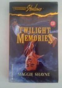 Twilight Memories (Wings In The Night) (Silhouette Shadows) - Maggie Shayne