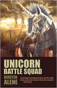 Unicorn Battle Squad - Kirsten Alene
