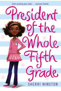 President of the Whole Fifth Grade - Sherri Winston
