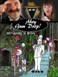 Ahoy Gum Drop! - M. M.