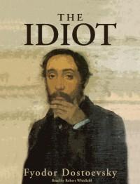 The Idiot - Fyodor Dostoyevsky, Robert Whitfield
