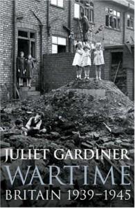 Wartime: Britain 1939-1945 - Juliet Gardiner