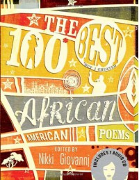 The 100 Best African American Poems - Nikki Giovanni