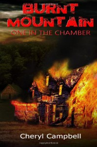 Burnt Mountain: One in the Chamber (Volume 2) - Cheryl Campbell