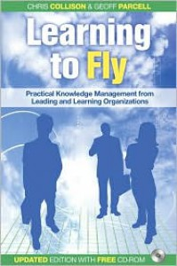 Learning to Fly: Practical Knowledge Management from Some of the World's Leading Learning Organizations [With CDROM] - Chris Collison