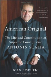 American Original: The Life and Constitution of Supreme Court Justice Antonin Scalia - Joan Biskupic