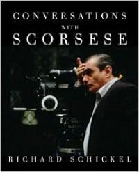 Conversations With Scorsese - Richard Schickel, Martin Scorsese