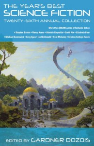 The Year's Best Science Fiction: Twenty-Sixth Annual Collection - Alastair Reynolds, Stephen Baxter, Hannu Rajaniemi, Gord Sellar, Aliette de Bodard, Ted Kosmatka, Mary Robinette Kowal, James L. Cambias, Daryl Gregory, Dominic  Green, C.C. Finlay, Jay Lake, Mary Rosenblum, Robert Reed, Elizabeth Bear, Paolo Bacigalupi, Sarah Monette, Ma