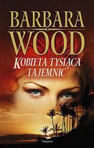 Kobieta tysiąca tajemnic - Barbara Wood