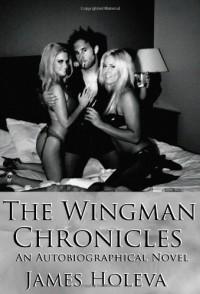 The Wingman Chronicles - James Holeva
