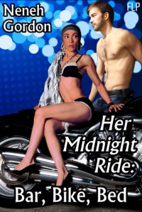 Bar, Bike, Bed (Her Midnight Ride, #1) - Neneh Gordon