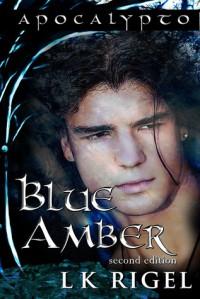 Blue Amber - L.K. Rigel