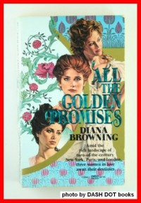 All the Golden Promises - Diana Browning