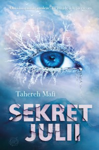 Sekret Julii (Dotyk Julii, #2) - Tahereh Mafi, Małgorzata Kafel