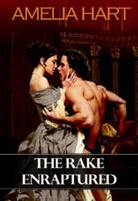 The Rake Enraptured - Amelia Hart