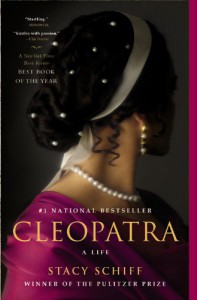 Cleopatra: A Life - Stacy Schiff