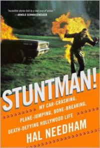 Stuntman!: My Car-Crashing, Plane-Jumping, Bone-Breaking, Death-Defying Hollywood Life - Hal Needham