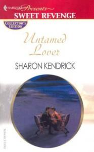 Untamed Lover (Promotional Presents) - Sharon Kendrick