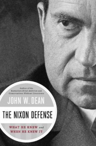 The Nixon Defense: What He Knew and When He Knew It - John W. Dean