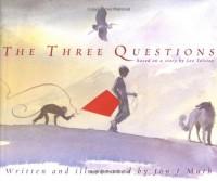 The Three Questions - Leo Tolstoy, Jon J. Muth