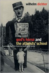 God's Horse and The Atheists' School - Wilhelm Dichter,  Madeline G. Levine (Translator)