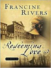Redeeming Love [Large Print] - Francine Rivers