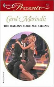 The Italian's Marriage Bargain: Italian Husbands - Carol Marinelli