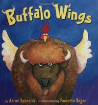 Buffalo Wings - Aaron Reynolds, Paulette Bogan