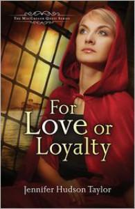 For Love or Loyalty - Jennifer Hudson Taylor