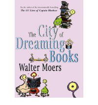 The City of Dreaming Books (Zamonia, #4) - Walter Moers, John Brownjohn