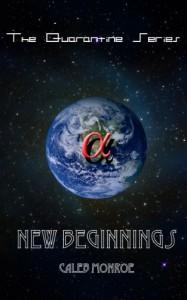 New Beginnings: Choose The World or Choose Your World? (The Quarantine Series) - Caleb Monroe