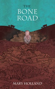 The Bone Road - Mary  Holland