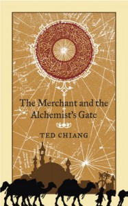 The Merchant and the Alchemist's Gate - Ted Chiang