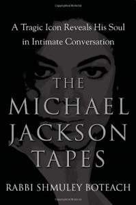 The Michael Jackson Tapes: A Tragic Icon Reveals His Soul in Intimate Conversation - Shmuley Boteach