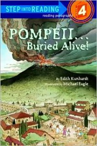 Pompeii--Buried Alive! - Edith Kunhardt, Michael Eagle