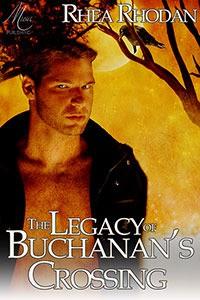 The Legacy of Buchanan's Crossing - Rhea Rhodan
